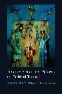 Teacher Education Reform as Political Theater: Russian Policy Dramas | Book cover showing an illustration of sketched puppets and puppeteers